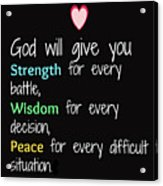 God Will Give You Strength T-shirt Acrylic Print