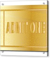 Gold Ticket Admit One Acrylic Print