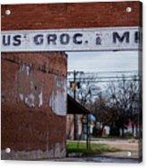 Gone Grocery 4 #vanishingtexas Street Scene Rosebud Texas Acrylic Print