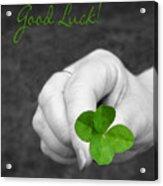 Good Luck Acrylic Print