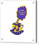 Good Morning Coffee - Beverage Typography Acrylic Print