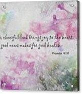 Good News Produces Good Health Acrylic Print