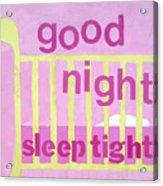Good Night Baby Acrylic Print