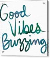 Good Vibes Buzzing- Art By Linda Woods Acrylic Print