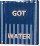 Got Water Acrylic Print