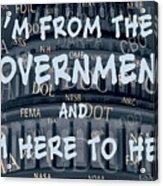 Government Help Acrylic Print