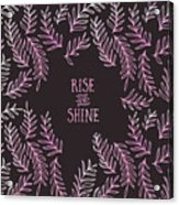 Graphic Art Rise And Shine - Pink Acrylic Print
