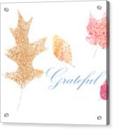 Grateful Acrylic Print