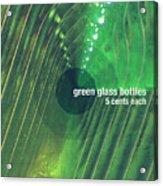 Green Glass Bottles Acrylic Print