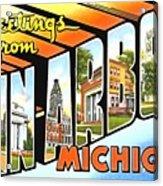 Greetings From Ann Arbor Michigan Acrylic Print