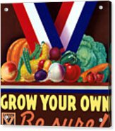Grow Your Own Victory Garden Acrylic Print