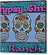 Gypsy Chix Ranch Acrylic Print