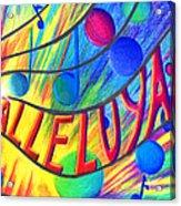 Halleluyah Acrylic Print