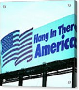 Hang In There America Sign Acrylic Print