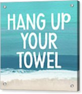 Hang Up Your Towel- Beach Art By Linda Woods Acrylic Print