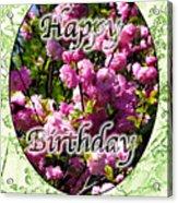 Happy Birthday - Greeting Card - Almond Blossoms No. 2 Acrylic Print