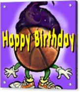 Happy Birthday Basketball Wiz Acrylic Print