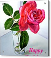 Happy Birthday Card Rose  Acrylic Print
