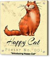 Happy Cat Poster No. 001 - Introducing Happy Cat Acrylic Print