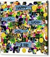 Happy Go Lucky You Acrylic Print