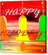 Happy Holidays 11 Acrylic Print by Patrick J Murphy