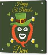 Happy St Patrick's Dave League Of Gentlemen Inspired Papa Lazarou  Acrylic Print