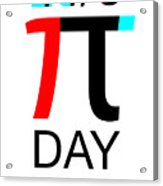 Happy Tau And Pi Day Acrylic Print