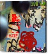 Hate Love Hate Love Acrylic Print