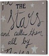 He Counts The Stars Acrylic Print