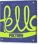 Hello Factory Acrylic Print