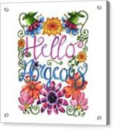 Hello Gorgeous Plus Acrylic Print