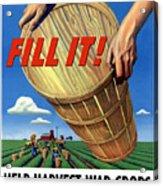 Help Harvest War Crops - Fill It Acrylic Print