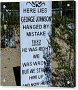Here Lies George Johnson - Old Tucson Arizona Acrylic Print