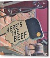 Heres The Beef Acrylic Print