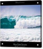 High Surf Season - Maui Hawaii Posters Series Acrylic Print by Denis Dore