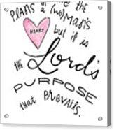 His Purpose Prevails Acrylic Print