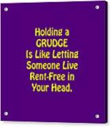 Holding A Grudge Is Like 5438.02 Acrylic Print