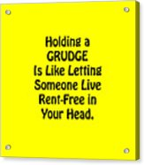 Holding A Grudge Is Like 5439.02 Acrylic Print
