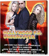 Hollywood P.d. Undercover Acrylic Print