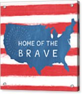 Home Of The Brave Acrylic Print