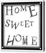 Home Sweet Home 3 Acrylic Print