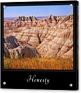 Honesty 1 Acrylic Print