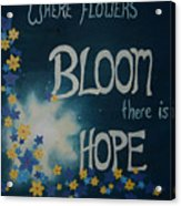 Hope Blossoms Acrylic Print