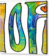 Hope For Life Abstract Inspirational Artwork By Omaste Witkowski Acrylic Print