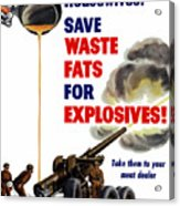 Housewives - Save Waste Fats For Explosives Acrylic Print