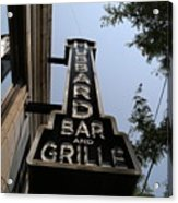 Hubbard Bar And Grille Sign Acrylic Print