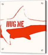Hug Me Shark Acrylic Print