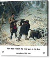 Hunting For Wild Boar Acrylic Print