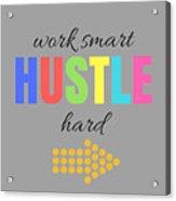 Hustle Acrylic Print