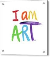 I AM ART Rainbow Script- Art by Linda Woods Acrylic Print